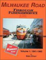 Milwaukee Road Through Passenger Service In Color Volume 1: 1941-1965 / Railroad
