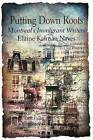 Putting Down Roots: Montreal's Immigrant Writers by Elaine Kalman Naves (Paperback, 1998)