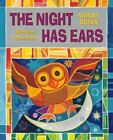 The Night Has Ears : African Proverbs by Ashley Bryan (1999, Picture Book)