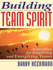 Building Team Spirit: Activities for Inspiring and Energizing Teams by Barry Heermann (Paperback, 1997)