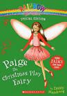 Paige the Christmas Play Fairy by Daisy Meadows (Hardback)