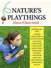 Nature's Playthings by Alison Wilson Smith (Hardback, 2008)