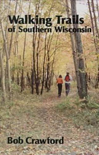 Walking Trails of Southern Wisconsin, Crawford, Bob, Good Book