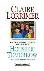 House of Tomorrow Hardcover Claire Lorrimer