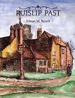 Ruislip Past by Eileen M. Bowlt (Hardback, 1994)