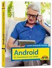 Android für Smartphones & Tablets - Leichter Einstieg für Senioren - die verständliche Anleitung - komplett in Farbe von Günter Born (2016, Taschenbuch)