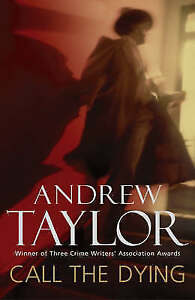 Call-the-Dying-by-Andrew-Taylor-Hardback-2004