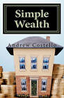 Simple Wealth by MR Andrew Costello (Paperback / softback, 2011)
