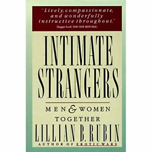 Intimate Strangers: Men and Women Together - Paperback NEW Rubin, Lillian  30 Ap