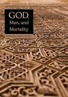 God Man & Mortality: The Perspective of Bediuzzaman Said Nursi by Tughra Books (Paperback, 2015)