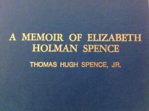 SIGNED! A Memoir Of Elizabeth Holman Spence By Thomas Hugh Spence Jr. 1978 HC