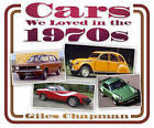Cars We Loved in the 1970s by Giles Chapman (Paperback, 2013)