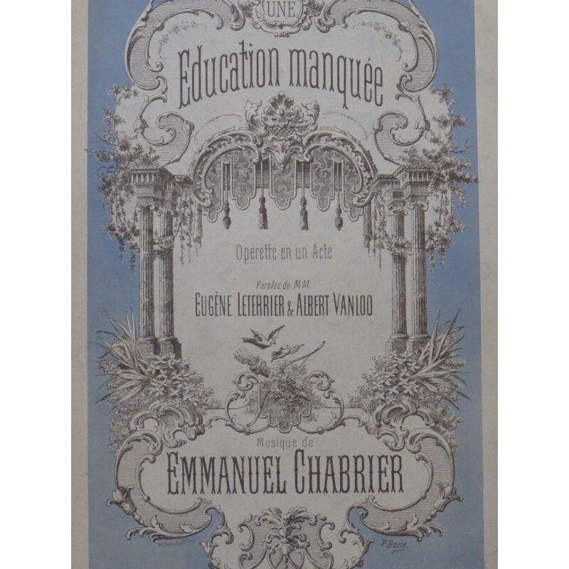 CHABRIER Emmanuel Piano Une éducation manquée Opérette Chant Piano Emmanuel 1879 partition shee 063652