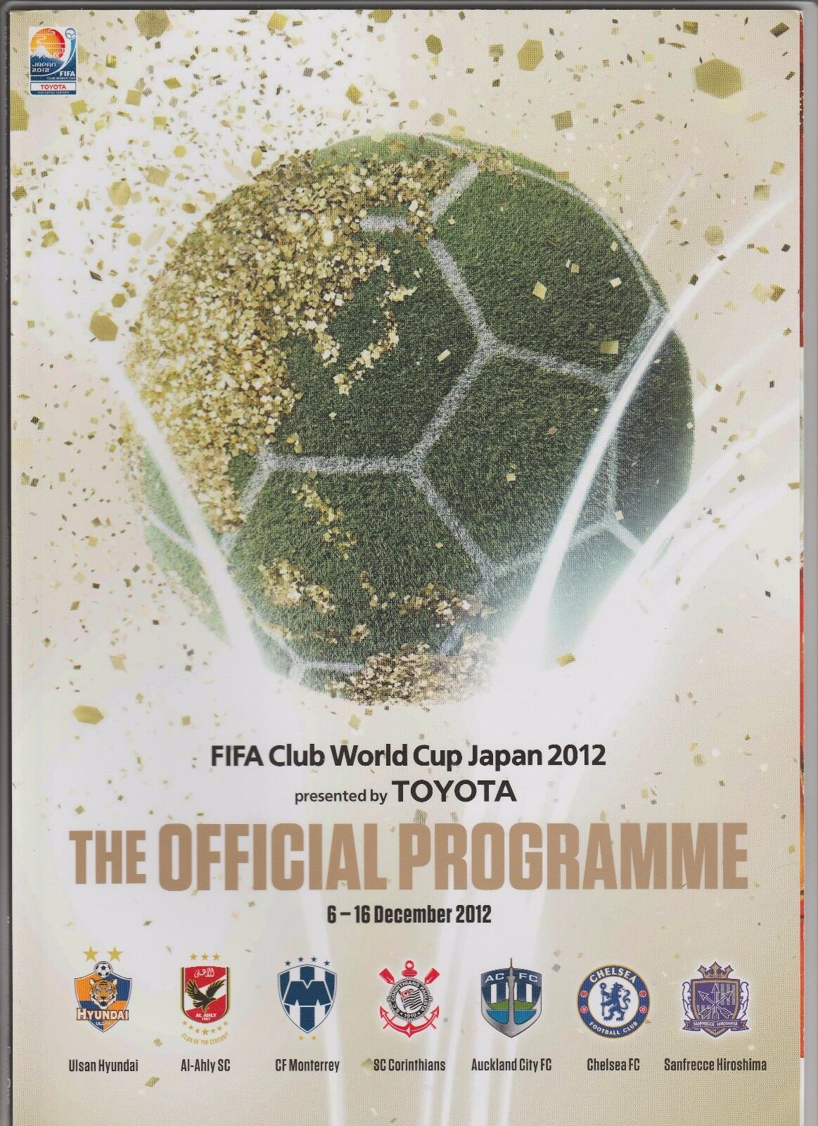 Orig.Komplett PRG    Klub Weltmeisterschaft Weltmeisterschaft Weltmeisterschaft   Toyota Cup JAPAN 2012      RARITÄT 55caed