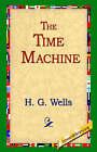 The Time Machine by H G Wells (Hardback, 2005)