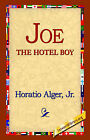 Joe the Hotel Boy by Horatio Alger (Hardback, 2006)