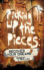 Picking Up the Pieces: Recover Your Dreams by Robert J Mullen (Paperback / softback, 2010)
