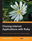 Cloning Internet Applications with Ruby by Sau Sheong Chang (Paperback, 2010)