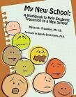 My New School: A Workbook to Help Students Transition to a New School by Melissa Trautman (Paperback, 2010)