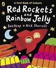Red Rockets and Rainbow Jelly by Sue Heap, Nick Sharratt (Board book, 2007)