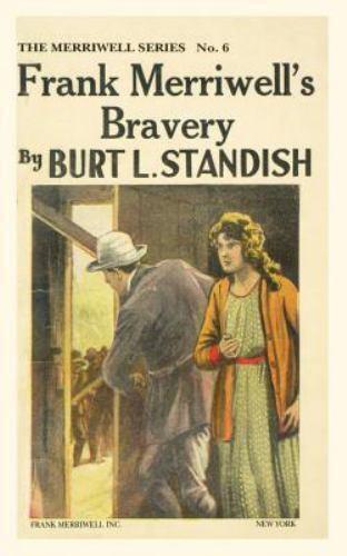 The Frank Merriwell: Frank Merriwell's Bravery by Burt L. Standish (2003,...