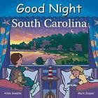 Good Night South Carolina by Mark Jasper, Cooper Kelly, Adam Gamble (Board book, 2014)