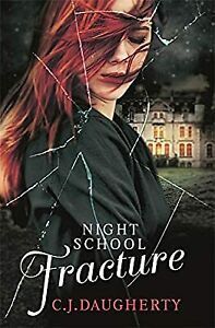 Night School: Fracture: Number 3 in series, Daugherty, C. J., Used; Good Book