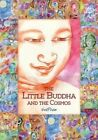 The Little Buddha and the Cosmos by Svaprem (Paperback / softback, 2014)