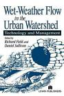 Wet-Weather Flow in the Urban Watershed: Technology and Management by Richard Field (Hardback, 2002)
