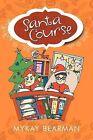 Santa Course by Mykay Bearman (Paperback / softback, 2012)