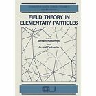 Field Theory in Elementary Particles by Springer (Paperback / softback, 2012)