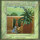 Painting Murals: Images, Ideas and Techniques by Patricia Seligman (Paperback, 1993)