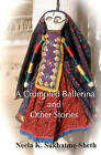 A Crumpled Ballerina and Other Stories: The Strife Within Us by Neela K Sukhatme-Sheth (Paperback / softback, 2010)