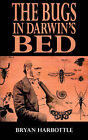 The Bugs in Darwin's Bed by Bryan Harbottle (Paperback / softback, 2004)