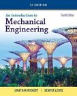 An Introduction to Mechanical Engineering by Jonathan Wickert, Kemper E. Lewis (Paperback, 2016)