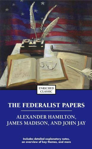 The Federalist Papers by John Jay; Alexander Hamilton; James Madison