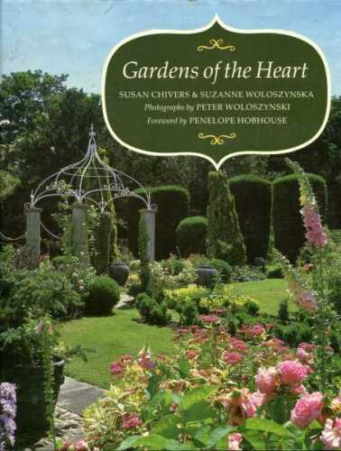 1 of 1 - Chivers, Susan & Woloszynska, Suzanne GARDENS OF THE HEART Hardback BOOK