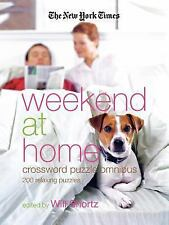 The New York Times Weekend at Home Crossword Puzzle Omnibus : 200 Relaxing...