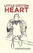 Little Cotton Heart by Florentine Pfluger (2015, Paperback)