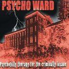 Psycho Ward by Psycho Ward (CD, Apr-2005, Split 7 Media)