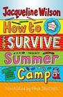 How to Survive Summer Camp von Jacqueline Wilson (2011, Taschenbuch)