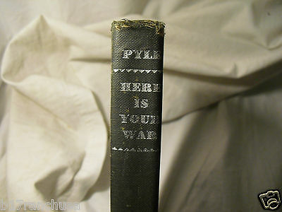 """Here Is Your War"" Ernie Pyle 1945 WWII Story GI Joe Antique Book"