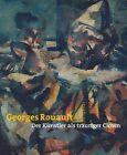 Georges Rouault. Der Künstler als trauriger Clown von Georges Rouault (2012, Taschenbuch)