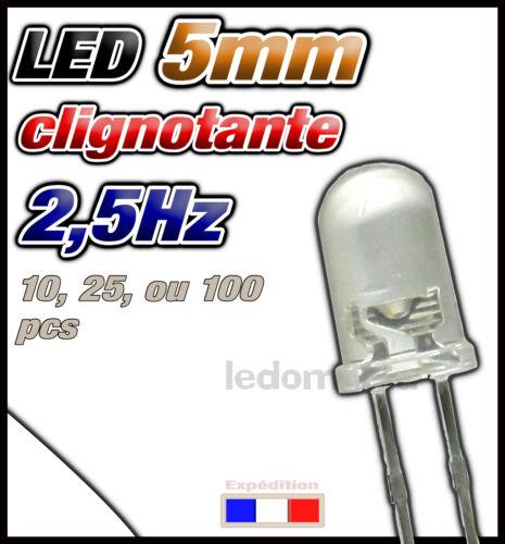 416BL# LED 5mm clignotante rapide 2,5Hz blanche ronde 25 ou 100pcs dispo 10