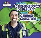 Que Hacen Los Recolectores de Basura? / What Do Garbage Collectors Do? by Richard Alexander (Hardback, 2015)