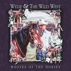 Hooves of the Horses by Wylie & the Wild West (CD, Jun-2004, Western Jubilee Recording Co.)