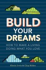 Build Your Dreams: How To Make a Living Doing What You Love-ExLibrary