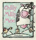 Chilly Milly Moo by Fiona Ross (2011, Hardcover)
