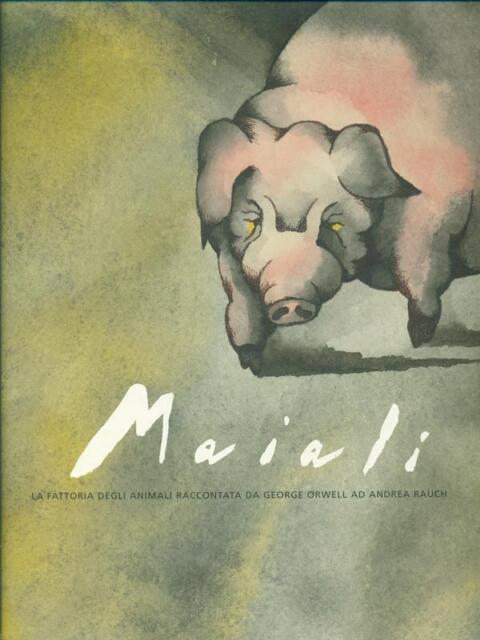MAIALI  GEORGE ORWELL / ANDREA RAUCH LA BIBLIOTECA JUNIOR 2005