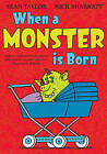 When a Monster is Born by Sean Taylor (Paperback, 2007)